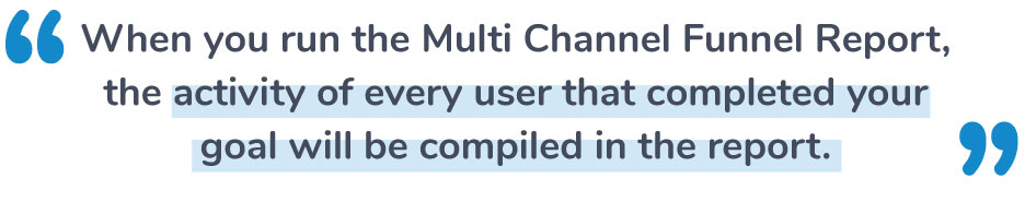 Multi Channel Funnel Report