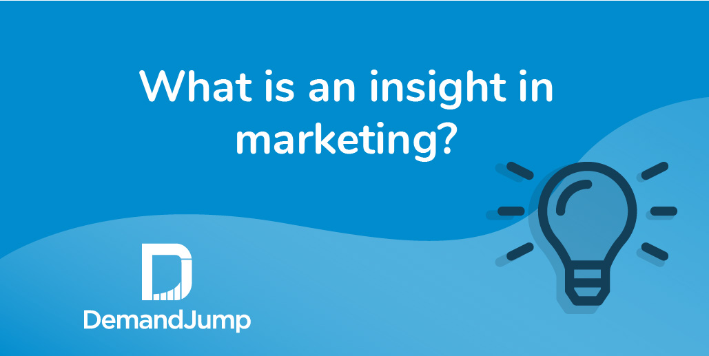 What is an insight in marketing