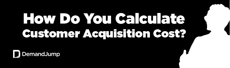 How do you calculate customer acquisition cost