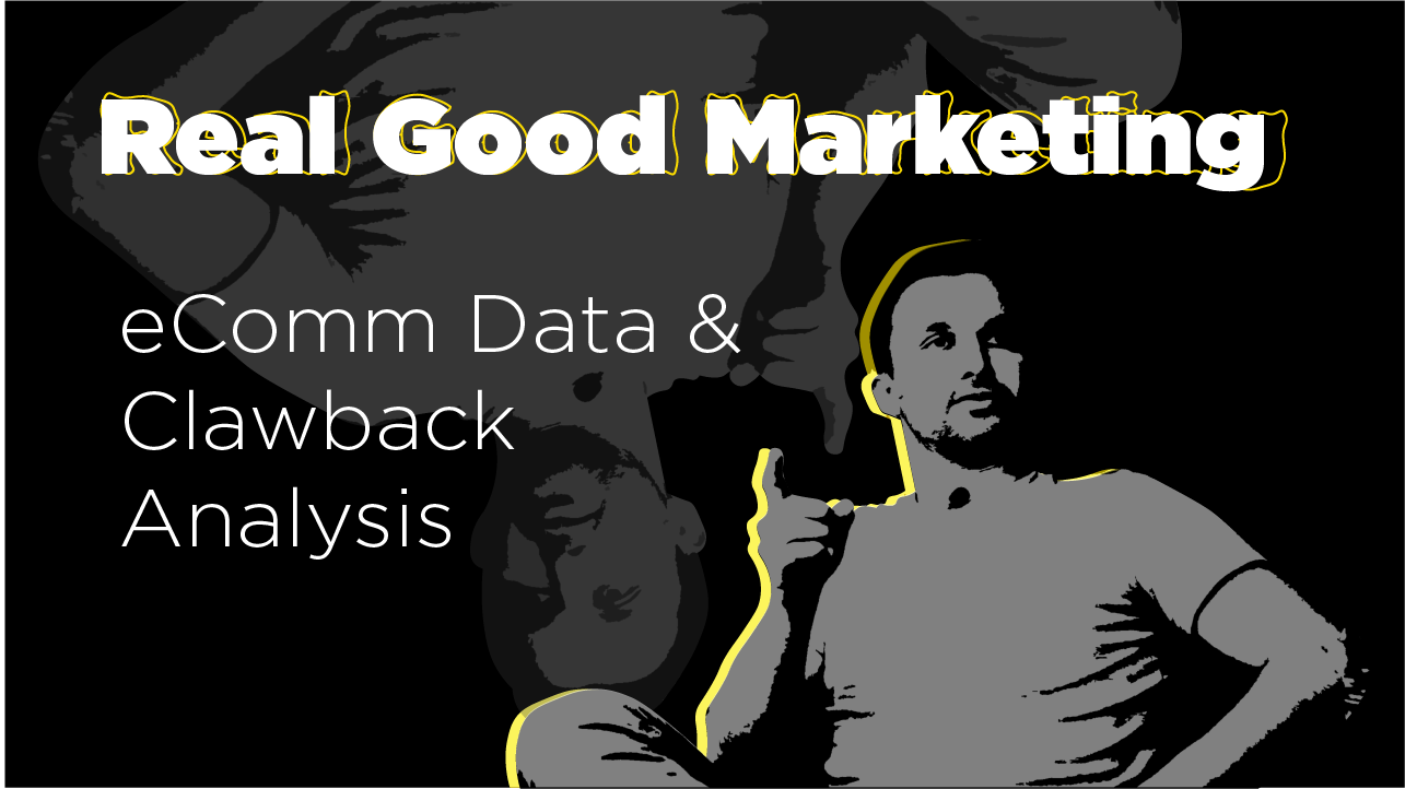 Beyond Attribution: eCommerce Data & Clawback Analysis