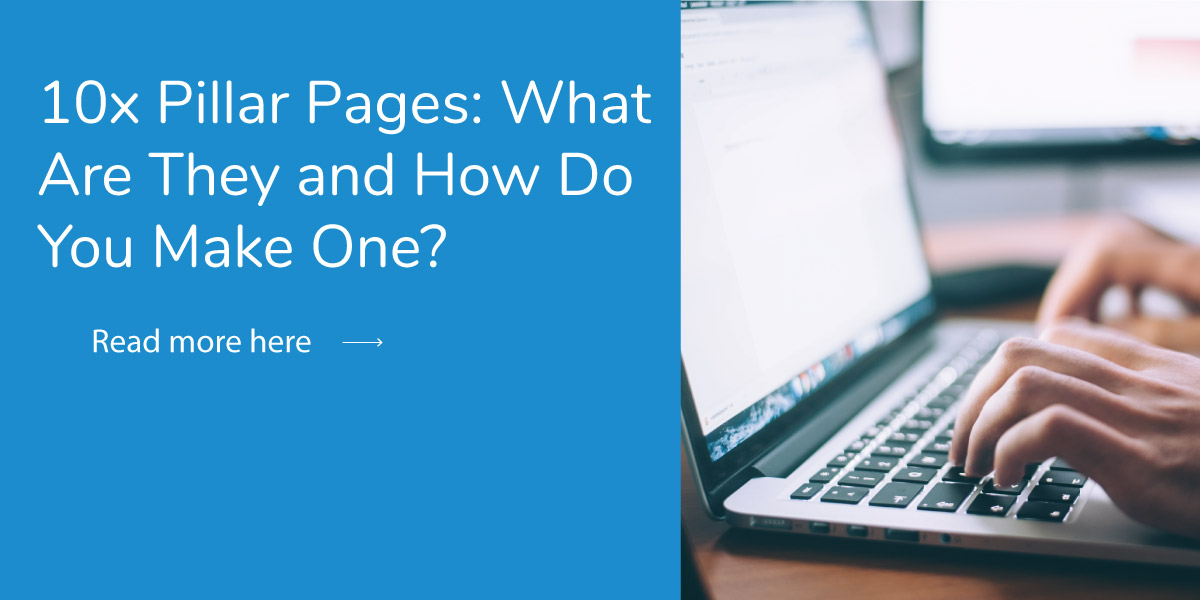 10x Pillar Pages: What are they and how do you make one?