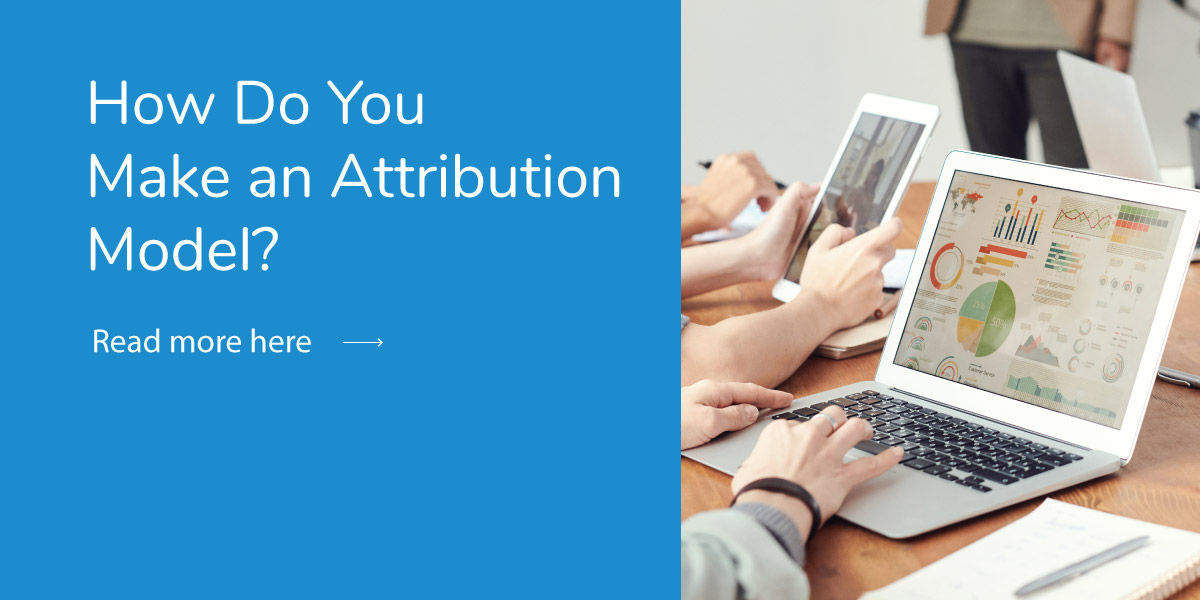 How Do You Make an Attribution Model?