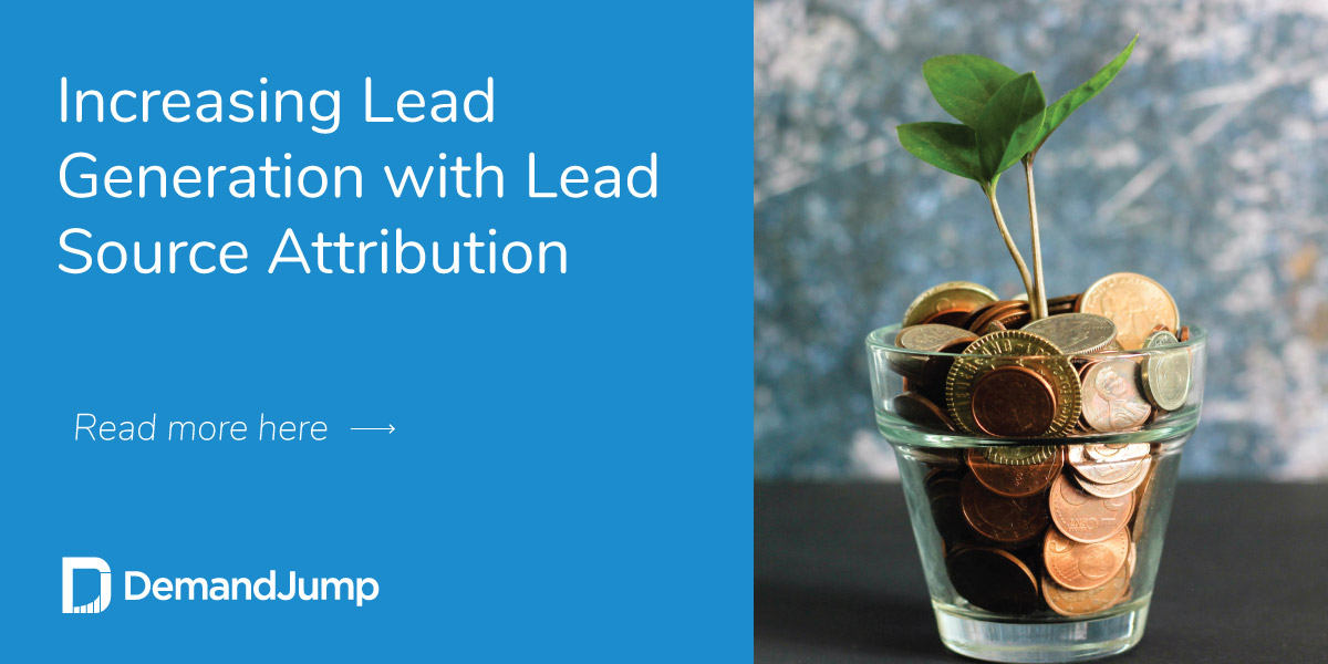 Increasing Lead Generation with Lead Source Attribution