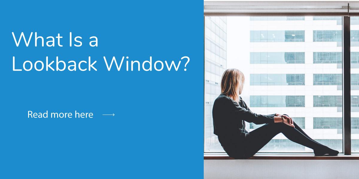 What Is a Lookback Window?