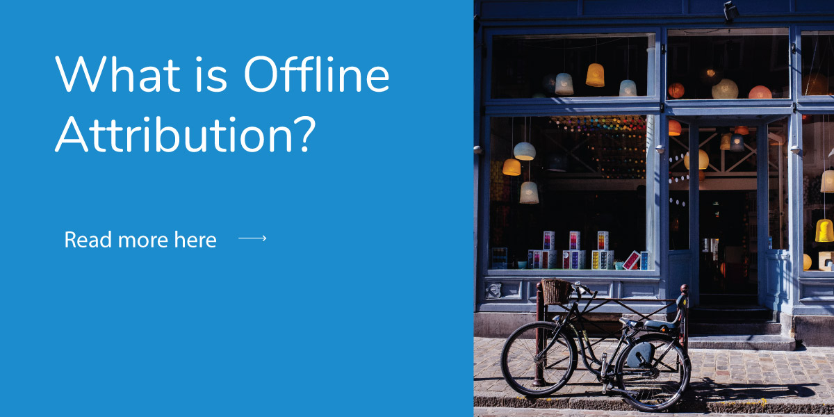 What Is Offline Attribution?